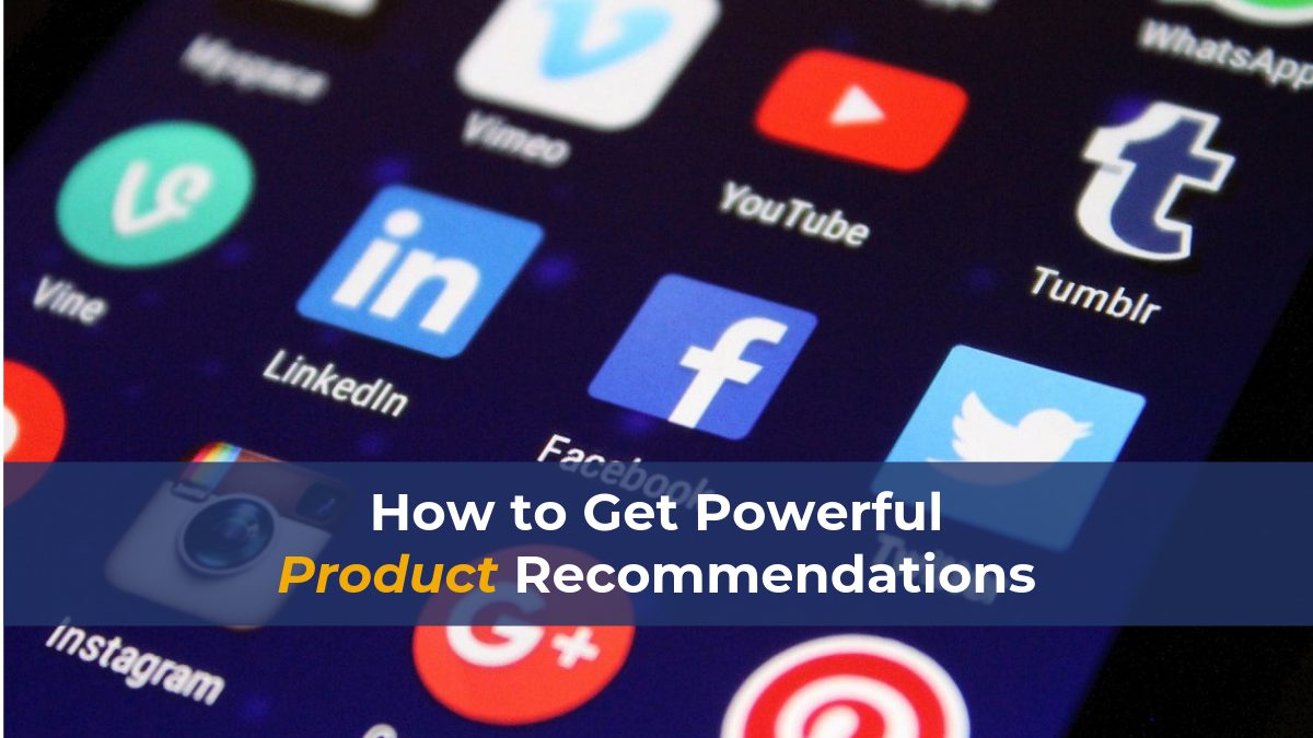 how-to-get-powerful-product-recommendations