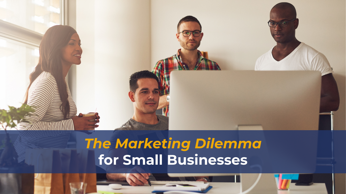 Marketing Dilemma for Small Businesses